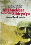 Allahuekber Dağları'ndan Sibirya'ya & İrfanoğlu İsmail Efendi'nin Esaret Yılları Hatıraları