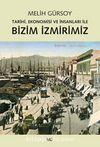 Bizim İzmirimiz & Tarihi, Ekonomisi ve İnsanları ile