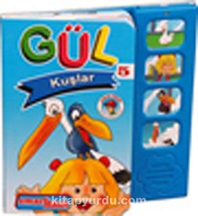 Gül Kuşlar / Gül Hayvanlar Serisi 5 (Sesli Kitap) -  pdf epub