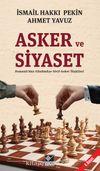 Asker ve Siyaset & Osmanlı'dan Günümüze Sivil-Asker İlişkileri