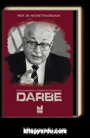 Arkasındakilerle ve Türkiye'nin Kayıplarıyla Darbe