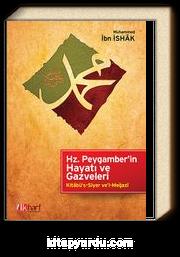 Hz.Peygamber'in Hayatı ve Gazveleri & Kitabü's-Siyer ve'l-Megazi