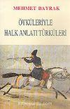 Öyküleriyle Halk Anlatı Türküleri