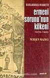 Ermeni Sorunu'nun Kökeni