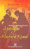 Ağabeyim Mustafa Kemal & Makbule Atadan Anlatıyor