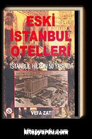Eski İstanbul Otelleri/İstanbul Hilton 50 Yaşında