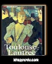 Henri De Toulouse-Lautrec & Hayatı ve Eserleri