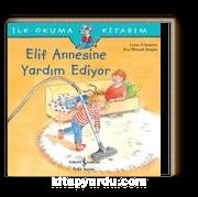 Elif Annesine Yardım Ediyor / İlk Okuma Kitabım