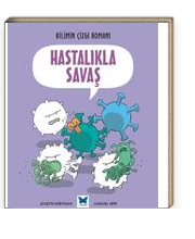 Bilimin Çizgi Romanı - Hastalıkla Savaş