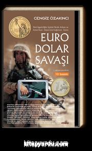 Euro-Dolar Savaşı & Yeni-İşgalciliğin İçyüzü Perde Arkası ve Amerikan İmparatorluğu'nun Sonu
