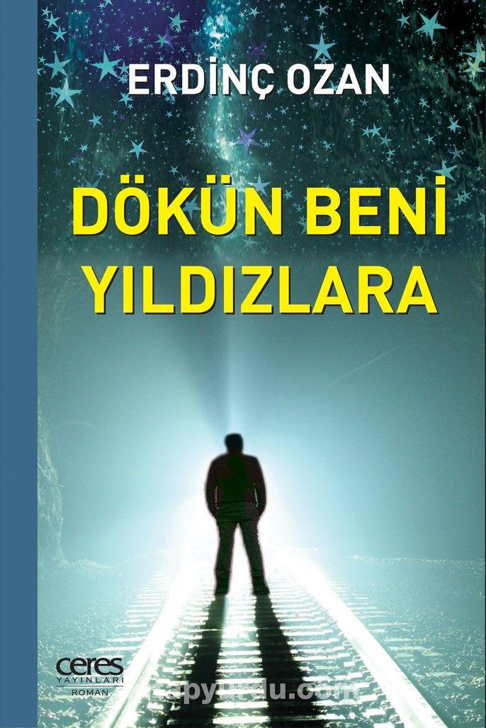 Dökün Beni Yıldızlara - Erdinç Ozan pdf epub