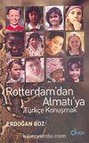 Rotterdam'dan Almatı'ya Türkçe Konuşmak