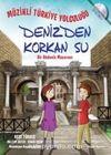 Müzikli Türkiye Yolculuğu - Denizden Korkan Su & Bir Akdeniz  Macerası