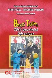 Barış Takımı & Türk Devrimini Öğreniyor