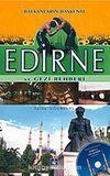 Edirne ve Gezi Rehberi/Balkanların Başkenti