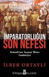 İmparatorluğun Son Nefesi & Osmanlı'nın Yaşayan Mirası Cumhuriyet