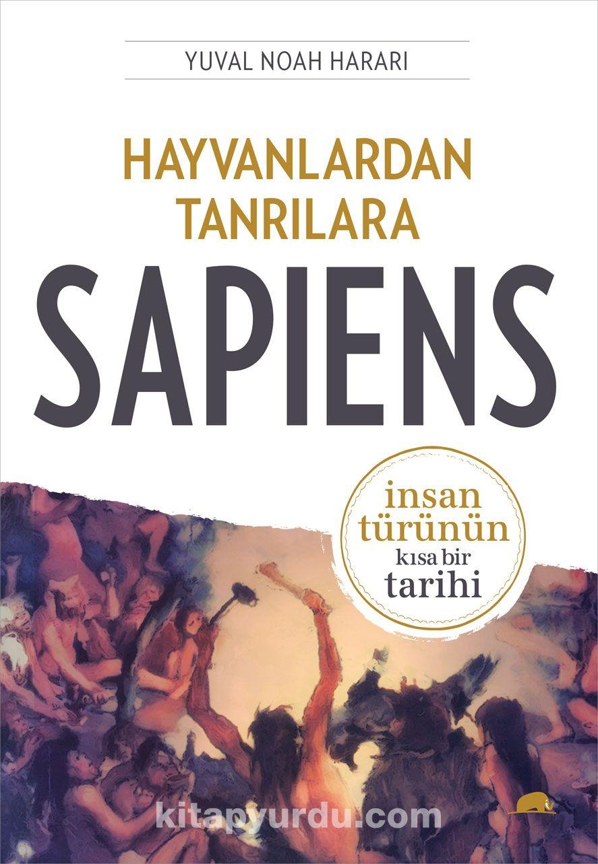 Hayvanlardan Tanrılara Sapiens &  İnsan Türünün Kısa Bir Tarihi