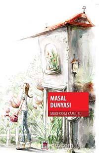 Masal Dünyası / Mükerrem Kamil Su