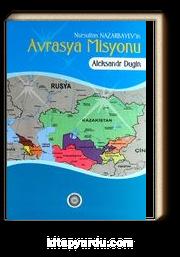 Nursultan Nazarbayev'in Avrasya Misyonu