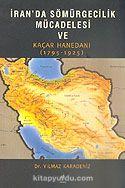 İran'da Sömürgecilik Mücadelesi ve Kaçar Hanedanı 1795-1925