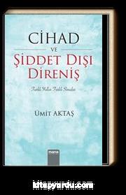 Cihad ve Şiddet Dışı Direniş & Farklı Yollar, Farklı Simalar
