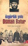 Özgürlük Yolu/Nurgocay Batur'un Anılarıyla Osman Batur