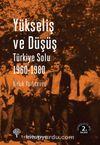 Yükseliş ve Düşüş & Türkiye Solu 1960-1980