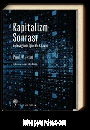 Kapitalizm Sonrası & Geleceğimiz İçin Bir Kılavuz