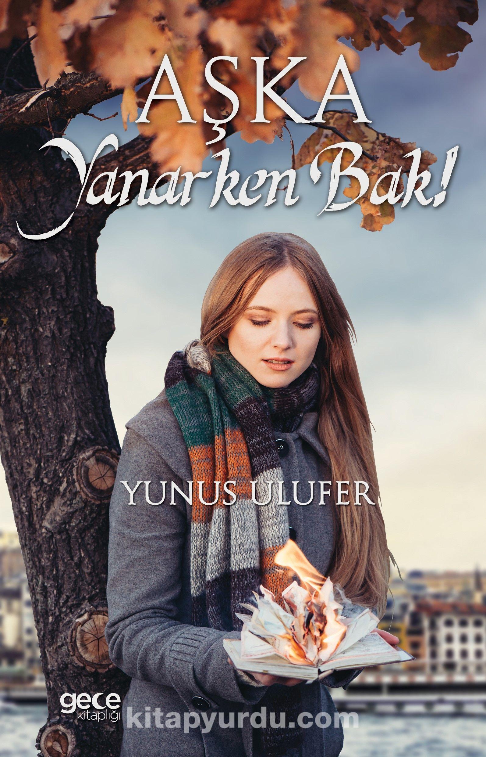 Aşka Yanarken Bak! - Yunus Ulufer pdf epub