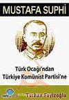 Türk Ocağı'ndan Türkiye Komünist Partisi'ne Mustafa Suphi