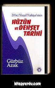 Hüzün ve Dehşet Tarihi 20'nci Yüzyıl Türkiye'sinin