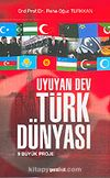 Uyuyan Dev Türk Dünyası