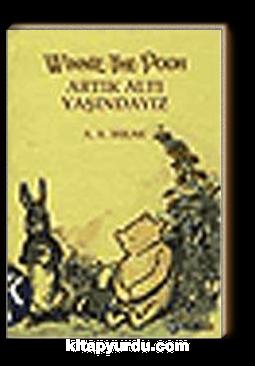 Winnie The Pooh / Artık Altı Yaşındayız