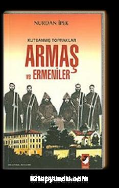 Kutsanmış Topraklar Armaş ve Ermeniler