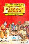 Ebu Cendel'in Zincirleri / Beni Seven Peygamberim 5