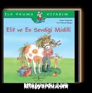 Elif ve En Sevdiği Midilli / İlk Okuma Kitabım