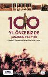100 Yıl Önce Biz de Çanakkale'deydik