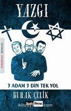 Yazgı & 3 Adam 3 Din Tek Yol