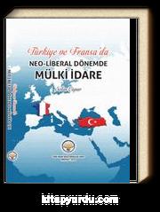 Türkiye ve Fransa'da Neo-Libaral Dönemde Mülki İdare