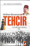 1915'ten Günümüze Tehcir / Türk Ermeni İlişkileri