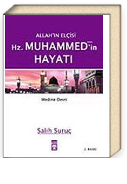 Cilt: 2 Medine Devri / Allah'ın Elçisi Hz. Muhammed (s.a.v.)'in Hayatı