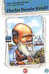 Charles Darwin Kimdi?