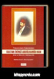 Sultan İkinci Abdülhamid Han Yabancıların Kaleminden