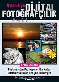 A'dan Z'ye Dijital Fotoğrafçılık Kitabı