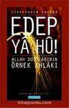 Edep Ya Hu / Allah Dostlarının Örnek Ahlakı - 1. Cilt