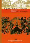 Oğuz Destan Dünyası / Oğuznamelerin Tarihi, Mitolojik Kökenleri ve Teşekkülü