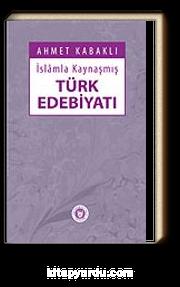 İslam'la Kaynaşmış Türk Edebiyatı