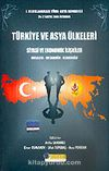 Türkiye ve Asya Ülkeleri Siyasi ve Ekonomik İlişkiler