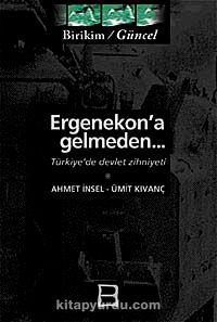 Ergenekon'a GelmedenTürkiye'de Devlet Zihniyeti - Ümit Kıvanç pdf epub