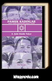 Pamuk Kadınlar & Orhan Pamuk Romanlarında Kadının Temsili